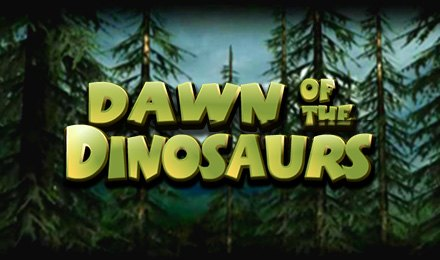 Dawn of the Dinosaurs Jackpot