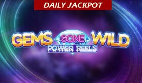 Gems Gone Wild Power Reels Daily Jackpot